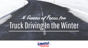 4 Areas of Focus for Truck Driving In the Winter