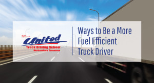 ways to be a more fuel efficient truck driver