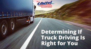 Determining If Truck Driving Is Right for You