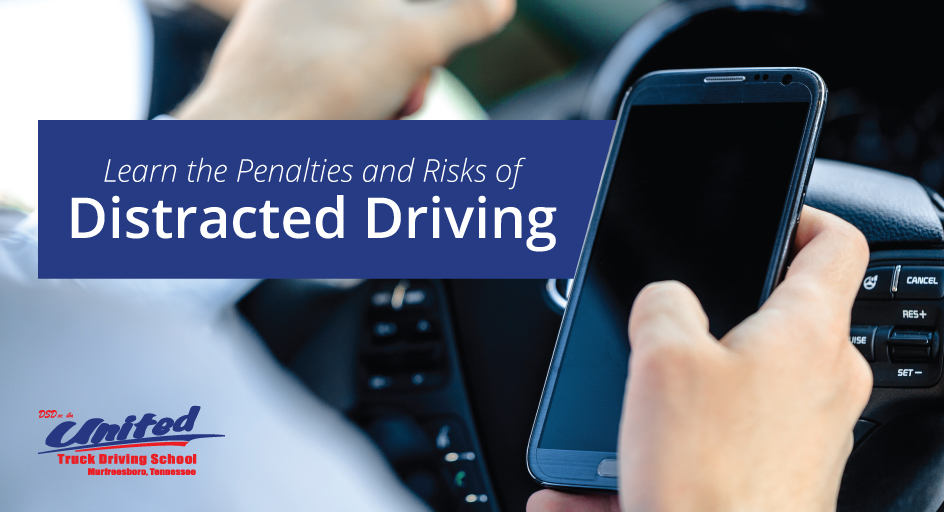 Learn the Penalties and Risks of Distracted Driving