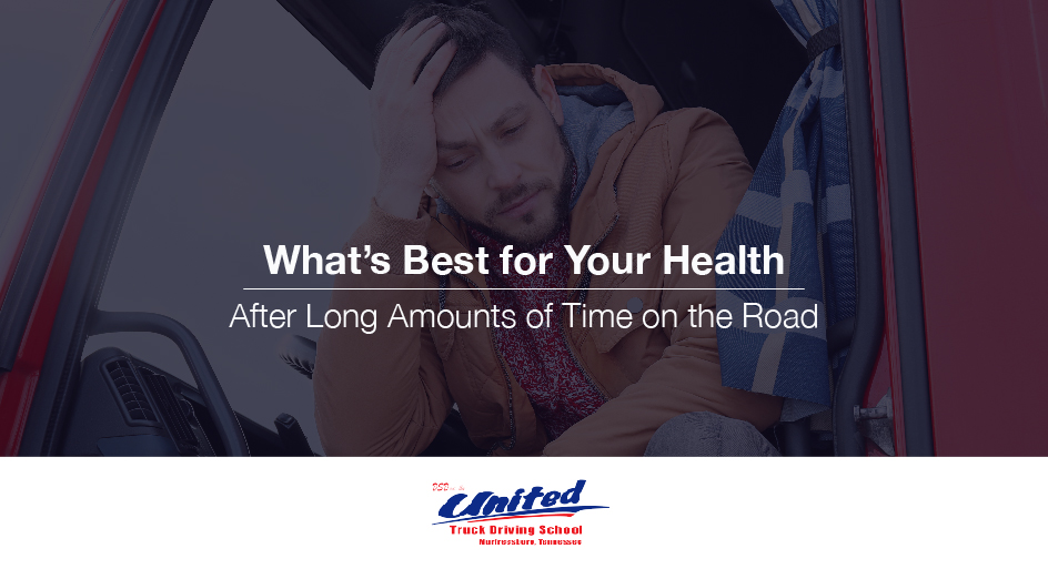 What's Best for Your Health After Long Amounts of Time on the Road