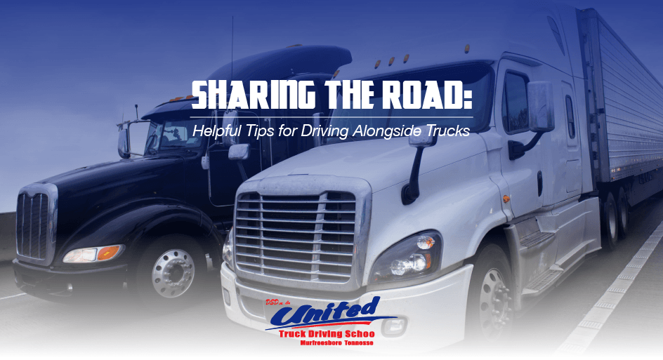 Sharing the Road: Helpful Tips for Driving Alongside Trucks