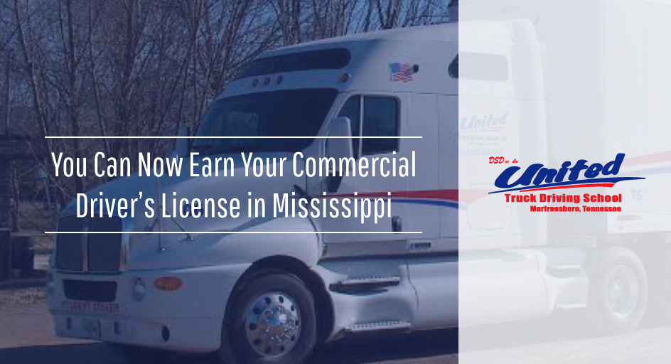 You Can Now Earn Your Commercial Drivers License In Mississippi