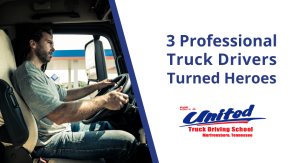 Professional Truck Drivers turned heroes in the blink of an eye.