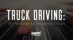 Truck Driving: Why People Want the Age Requirements Changed